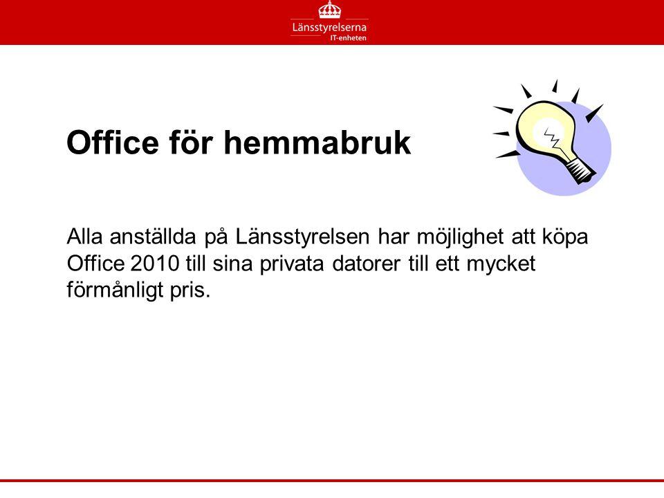 Office för hemmabruk Alla anställda på Länsstyrelsen har möjlighet att köpa Office 2010 till sina privata datorer till ett mycket förmånligt pris.