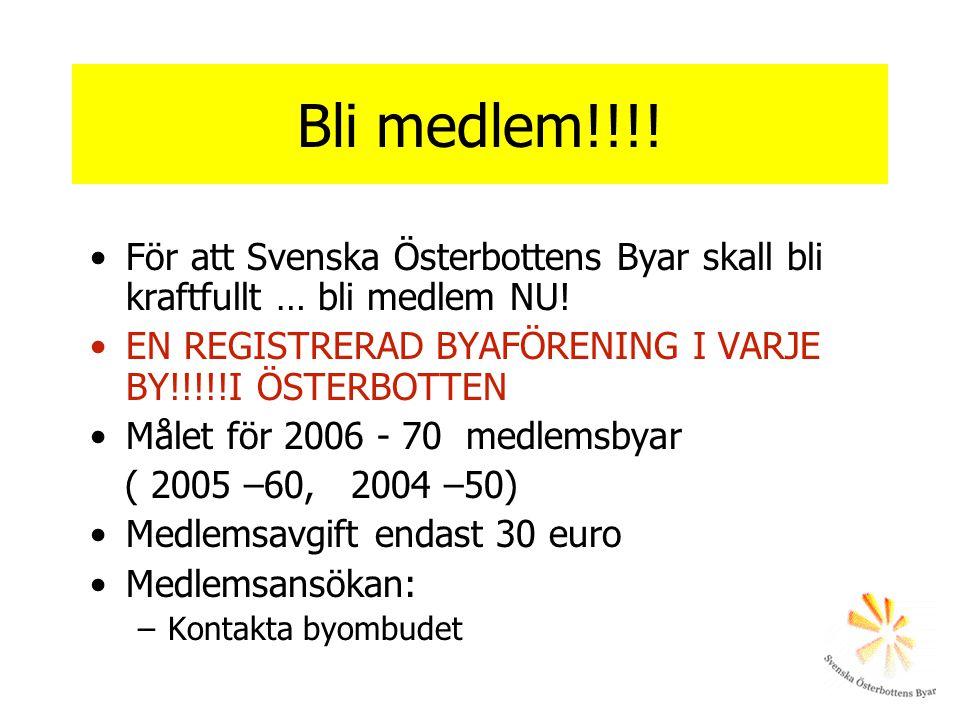 Bli medlem!!!! •För att Svenska Österbottens Byar skall bli kraftfullt … bli medlem NU! •EN REGISTRERAD BYAFÖRENING I VARJE BY!!!!!I ÖSTERBOTTEN •Måle