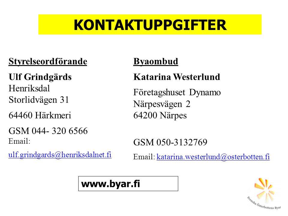 Styrelseordförande Ulf Grindgärds Henriksdal Storlidvägen 31 64460 Härkmeri GSM 044- 320 6566 Email: ulf.grindgards@henriksdalnet.fi Byaombud Katarina