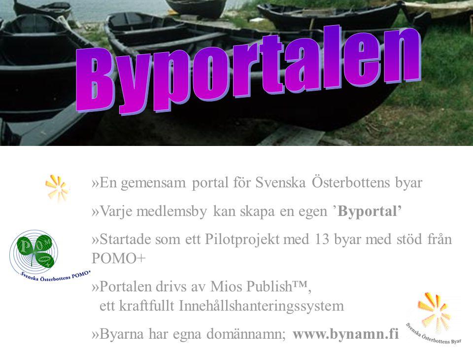 »En gemensam portal för Svenska Österbottens byar »Varje medlemsby kan skapa en egen 'Byportal' »Startade som ett Pilotprojekt med 13 byar med stöd fr