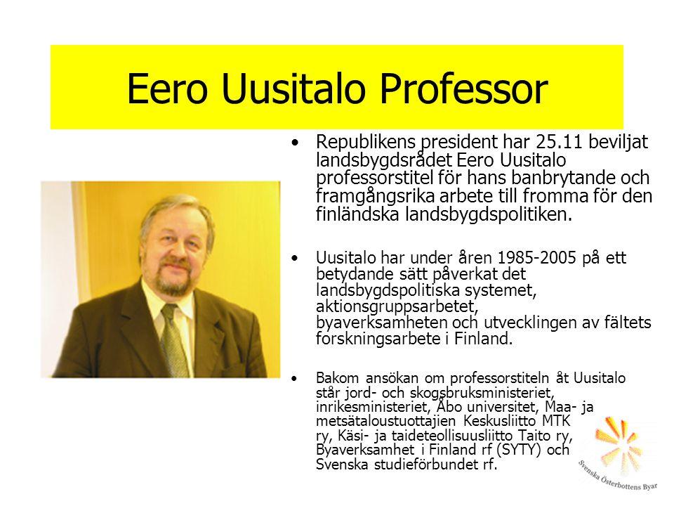 Eero Uusitalo Professor •Republikens president har 25.11 beviljat landsbygdsrådet Eero Uusitalo professorstitel för hans banbrytande och framgångsrika