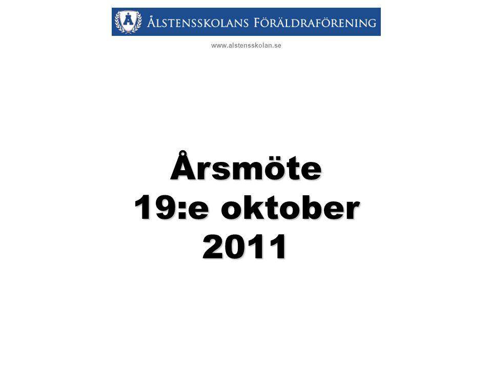 Årsmöte 19:e oktober 2011 www.alstensskolan.se