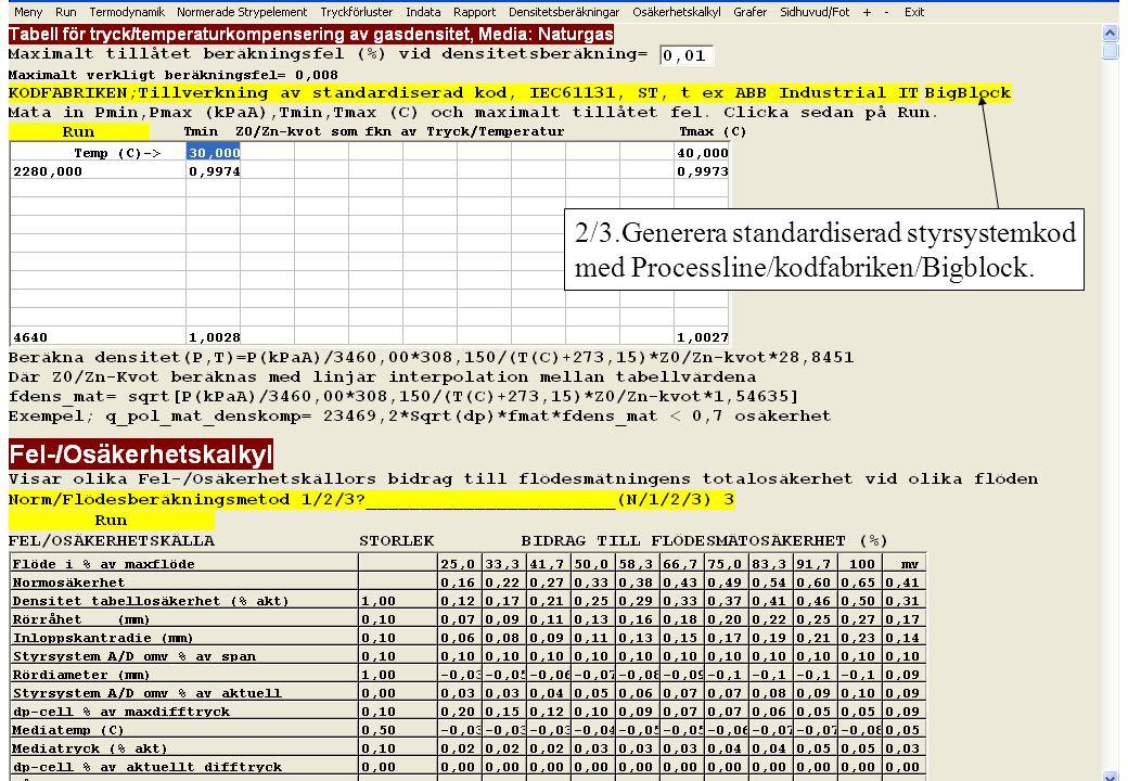 copyright (c) 2010 Stefan Rudbäck, Matematica, 0708387910, mail@matematica.se, matematica.se sid 20 2/3.Generera standardiserad styrsystemkod med Proc