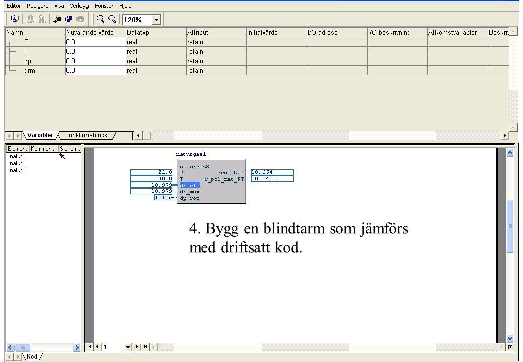 copyright (c) 2010 Stefan Rudbäck, Matematica, 0708387910, mail@matematica.se, matematica.se sid 28 4. Bygg en blindtarm som jämförs med driftsatt kod
