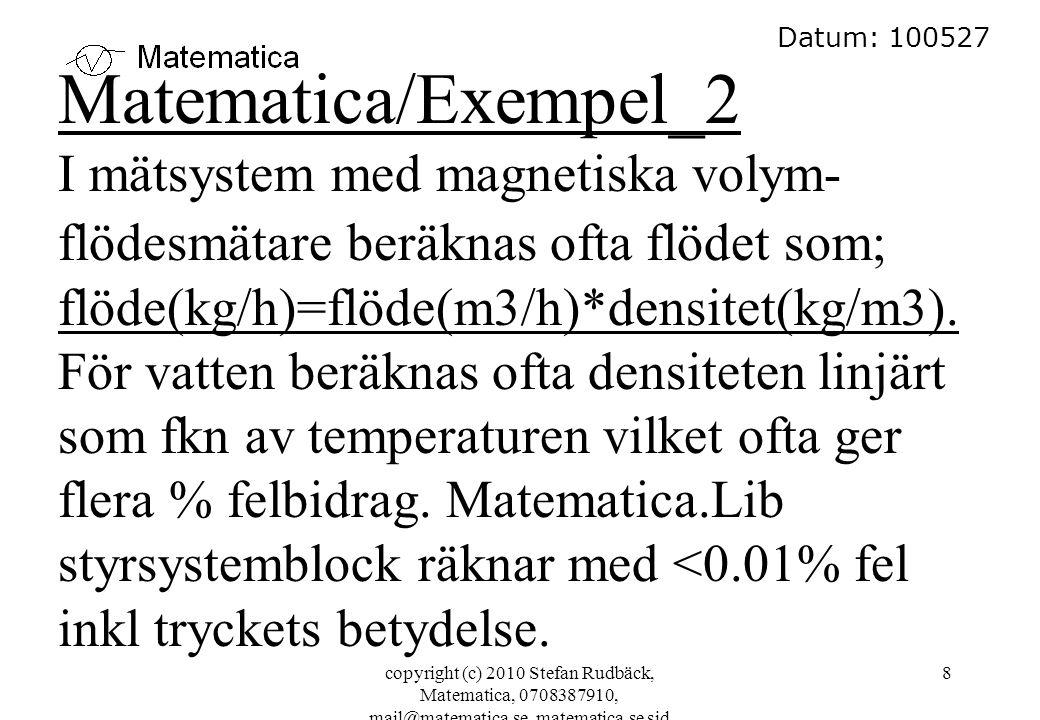 copyright (c) 2010 Stefan Rudbäck, Matematica, 0708387910, mail@matematica.se, matematica.se sid 8 Datum: 100527 Matematica/Exempel_2 I mätsystem med