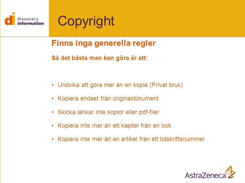 Copyright Finns inga generella regler Så det bästa man kan göra är att: • Undvika att göra mer än en kopia (Privat bruk) • Kopiera endast från originaldokument • Skicka länkar inte kopior eller pdf-filer • Kopiera inte mer än ett kapitel från en bok • Kopiera inte mer än en artikel från ett tidskriftsnummer