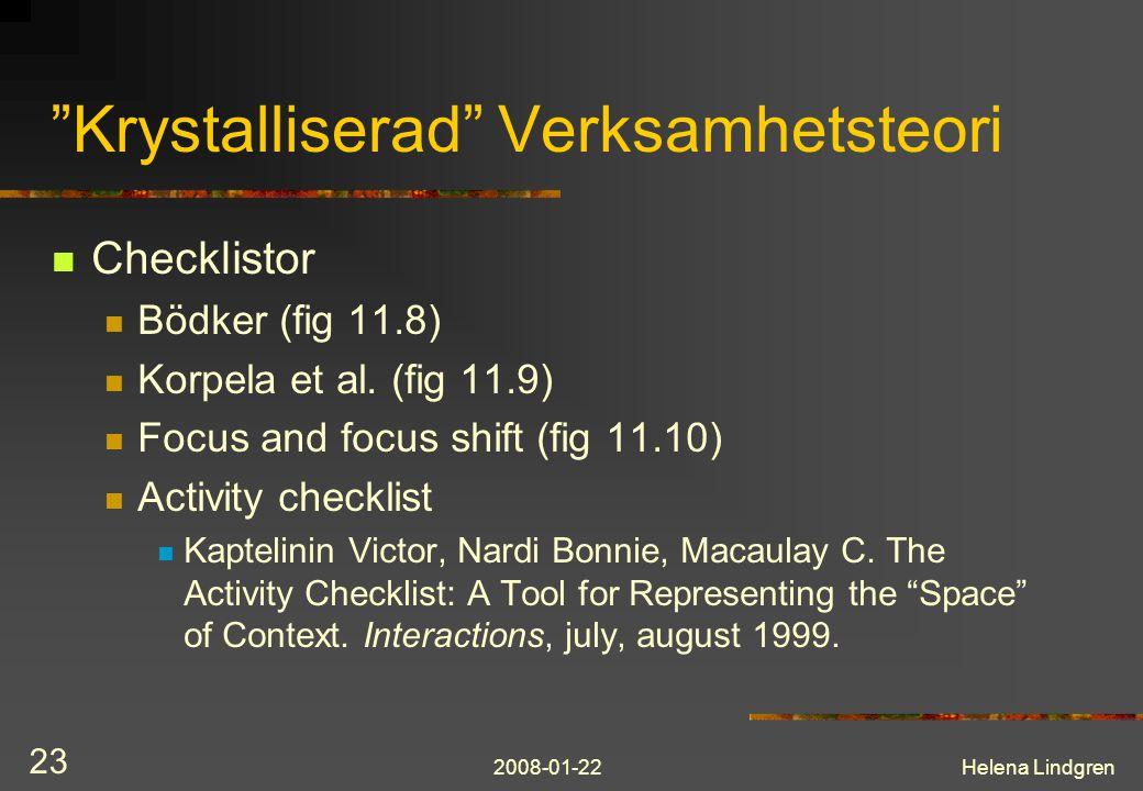 """2008-01-22Helena Lindgren 23 """"Krystalliserad"""" Verksamhetsteori  Checklistor  Bödker (fig 11.8)  Korpela et al. (fig 11.9)  Focus and focus shift ("""