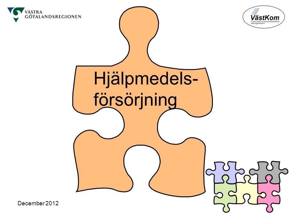 December 2012 Hjälpmedels- försörjning