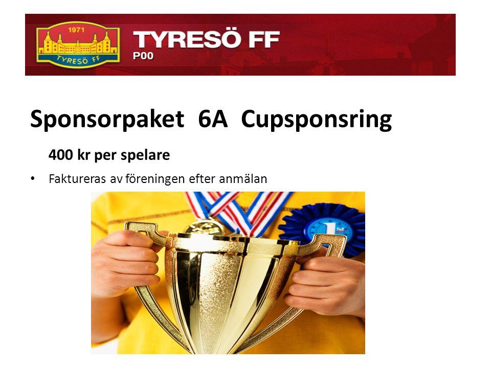ö Sponsorpaket 6B Cupsponsring Inklusive cup t-shirt med företagslogga 600 kr per spelare • Faktureras av föreningen efter anmälan