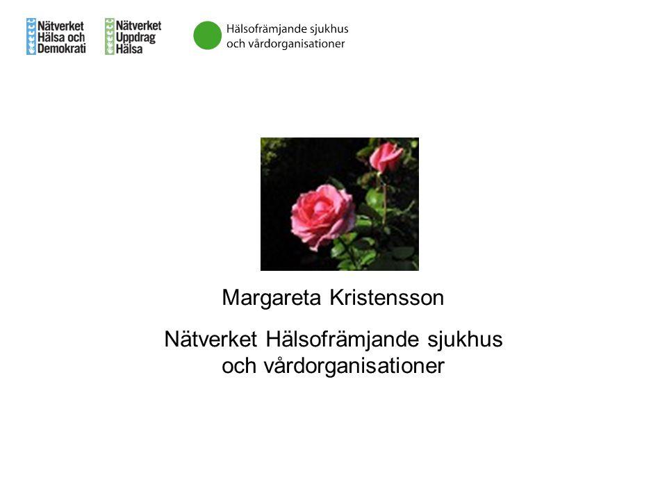 Margareta Kristensson Nätverket Hälsofrämjande sjukhus och vårdorganisationer