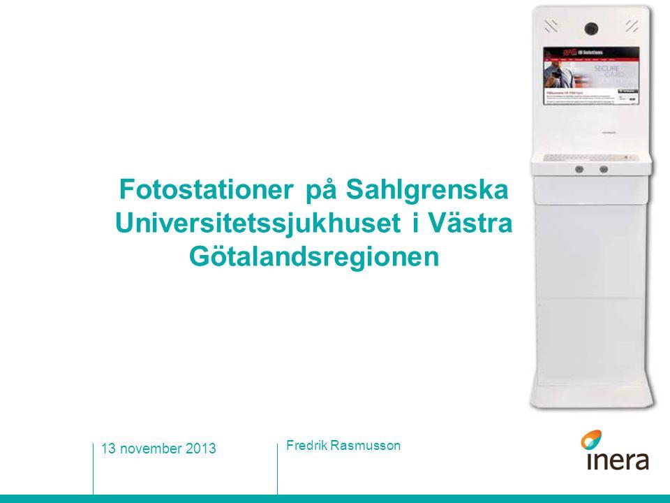 Fotostationer på Sahlgrenska Universitetssjukhuset i Västra Götalandsregionen Fredrik Rasmusson 13 november 2013