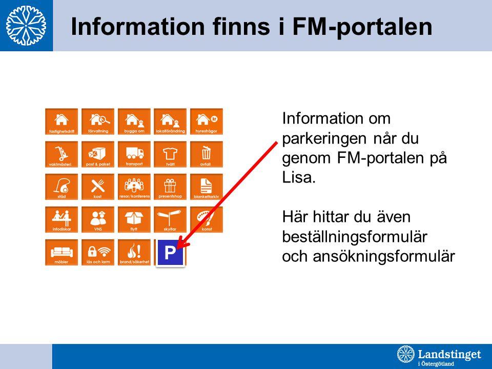 Information finns i FM-portalen P P Information om parkeringen når du genom FM-portalen på Lisa.