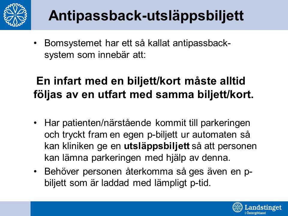 •Bomsystemet har ett så kallat antipassback- system som innebär att: En infart med en biljett/kort måste alltid följas av en utfart med samma biljett/kort.