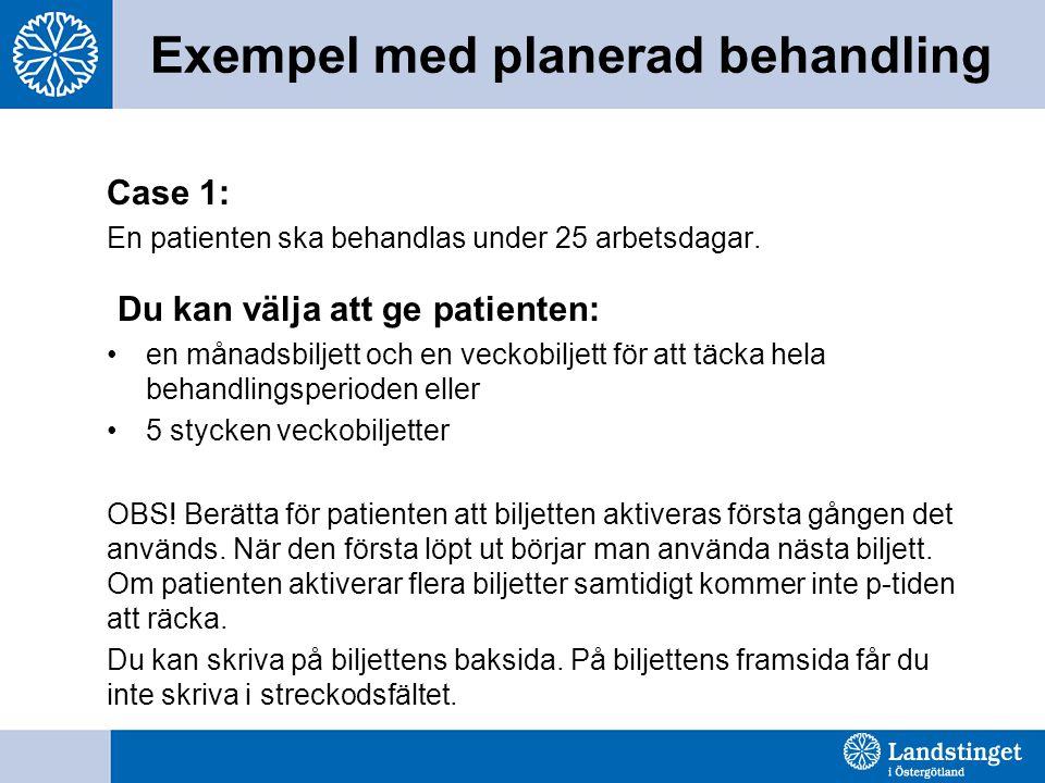 Exempel med planerad behandling Case 1: En patienten ska behandlas under 25 arbetsdagar.