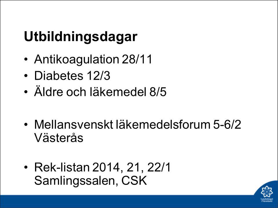 Utbildningsdagar •Antikoagulation 28/11 •Diabetes 12/3 •Äldre och läkemedel 8/5 •Mellansvenskt läkemedelsforum 5-6/2 Västerås •Rek-listan 2014, 21, 22/1 Samlingssalen, CSK