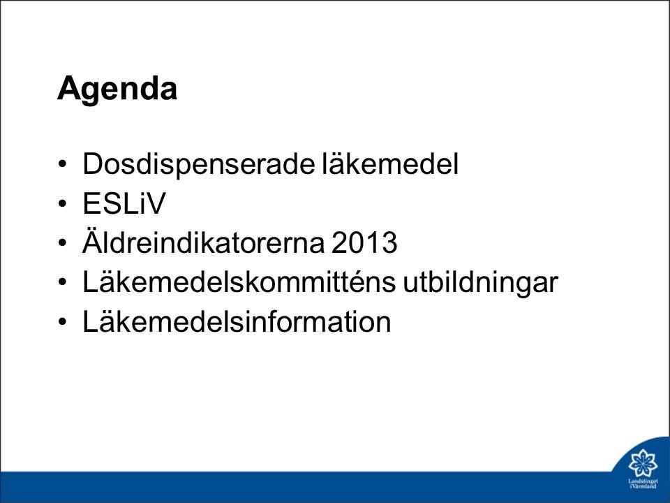 Agenda •Dosdispenserade läkemedel •ESLiV •Äldreindikatorerna 2013 •Läkemedelskommitténs utbildningar •Läkemedelsinformation