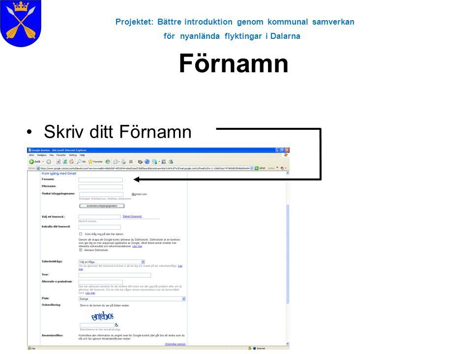 Projektet: Bättre introduktion genom kommunal samverkan för nyanlända flyktingar i Dalarna Förnamn •Skriv ditt Förnamn