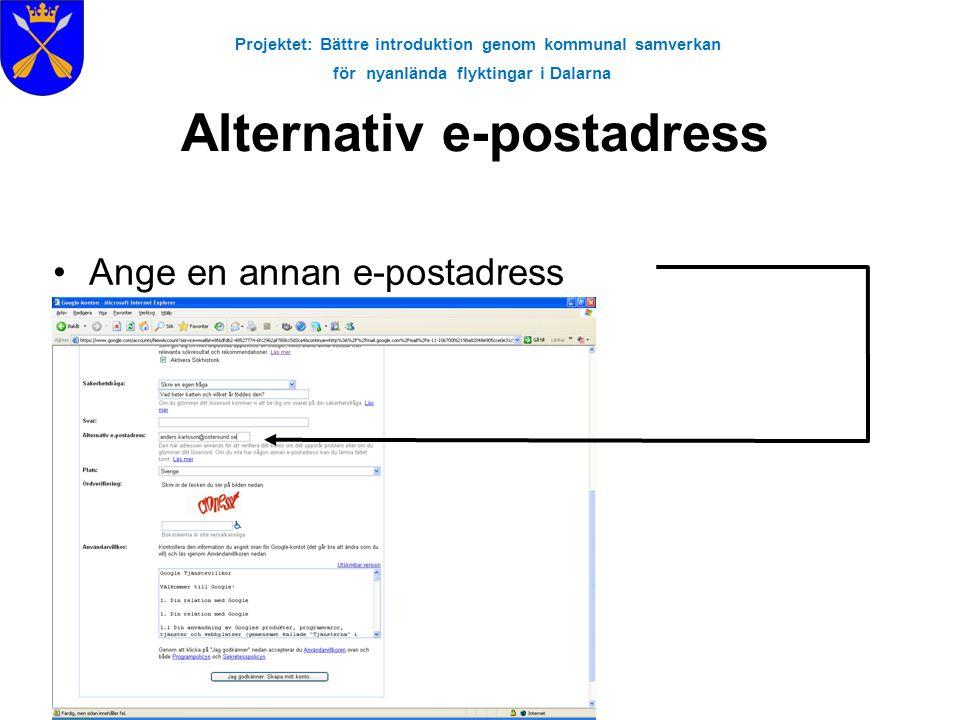 Projektet: Bättre introduktion genom kommunal samverkan för nyanlända flyktingar i Dalarna Alternativ e-postadress •Ange en annan e-postadress