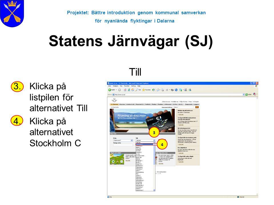 Projektet: Bättre introduktion genom kommunal samverkan för nyanlända flyktingar i Dalarna Statens Järnvägar (SJ) 3.Klicka på listpilen för alternativ
