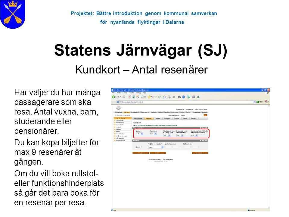 Projektet: Bättre introduktion genom kommunal samverkan för nyanlända flyktingar i Dalarna Statens Järnvägar (SJ) Kundkort – Antal resenärer Här välje