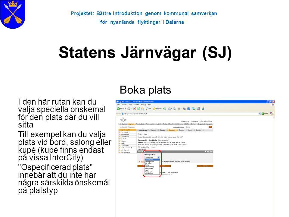 Projektet: Bättre introduktion genom kommunal samverkan för nyanlända flyktingar i Dalarna Statens Järnvägar (SJ) Boka plats I den här rutan kan du vä