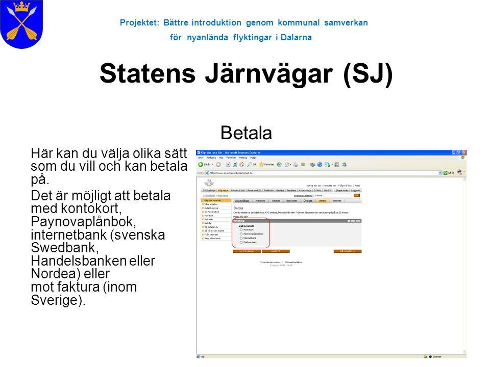 Projektet: Bättre introduktion genom kommunal samverkan för nyanlända flyktingar i Dalarna Statens Järnvägar (SJ) Betala Här kan du välja olika sätt s