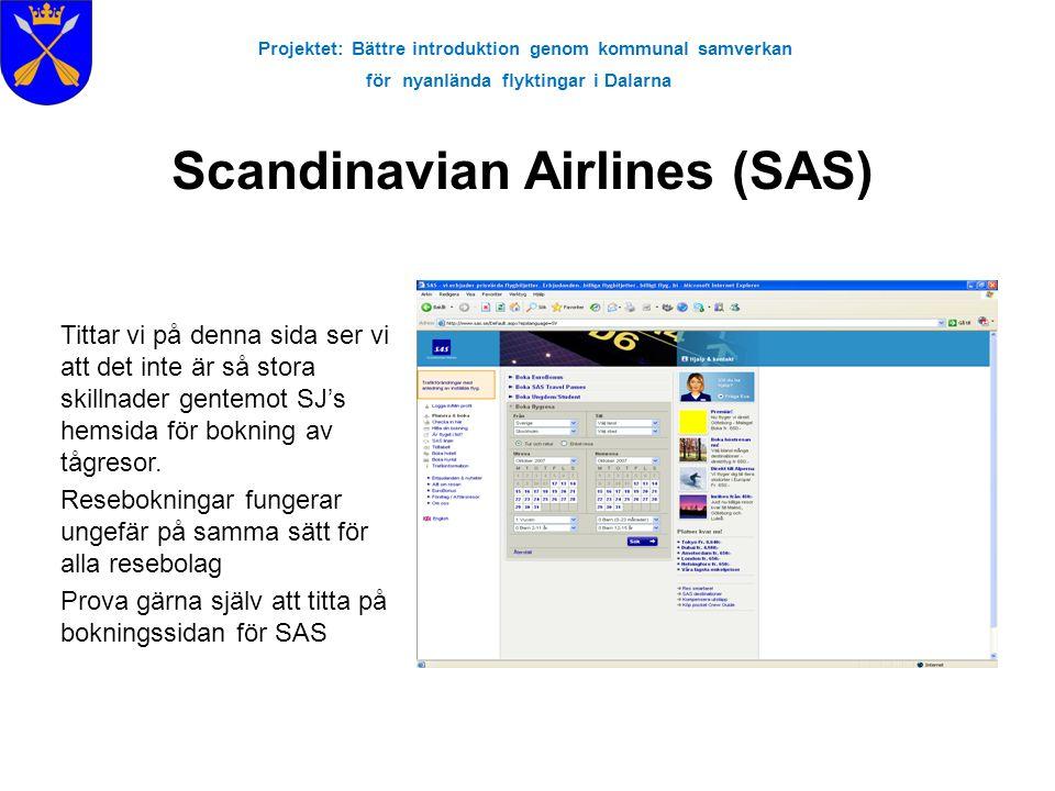 Projektet: Bättre introduktion genom kommunal samverkan för nyanlända flyktingar i Dalarna Scandinavian Airlines (SAS) Tittar vi på denna sida ser vi
