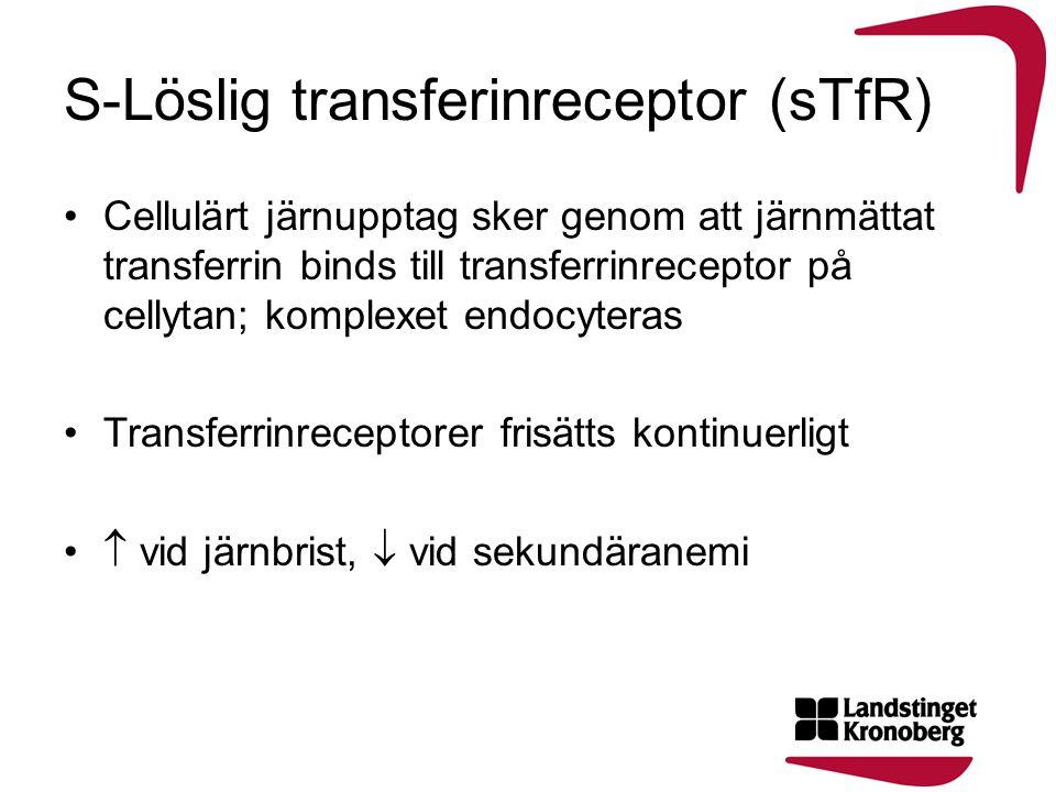 S-Löslig transferinreceptor (sTfR) •Cellulärt järnupptag sker genom att järnmättat transferrin binds till transferrinreceptor på cellytan; komplexet e