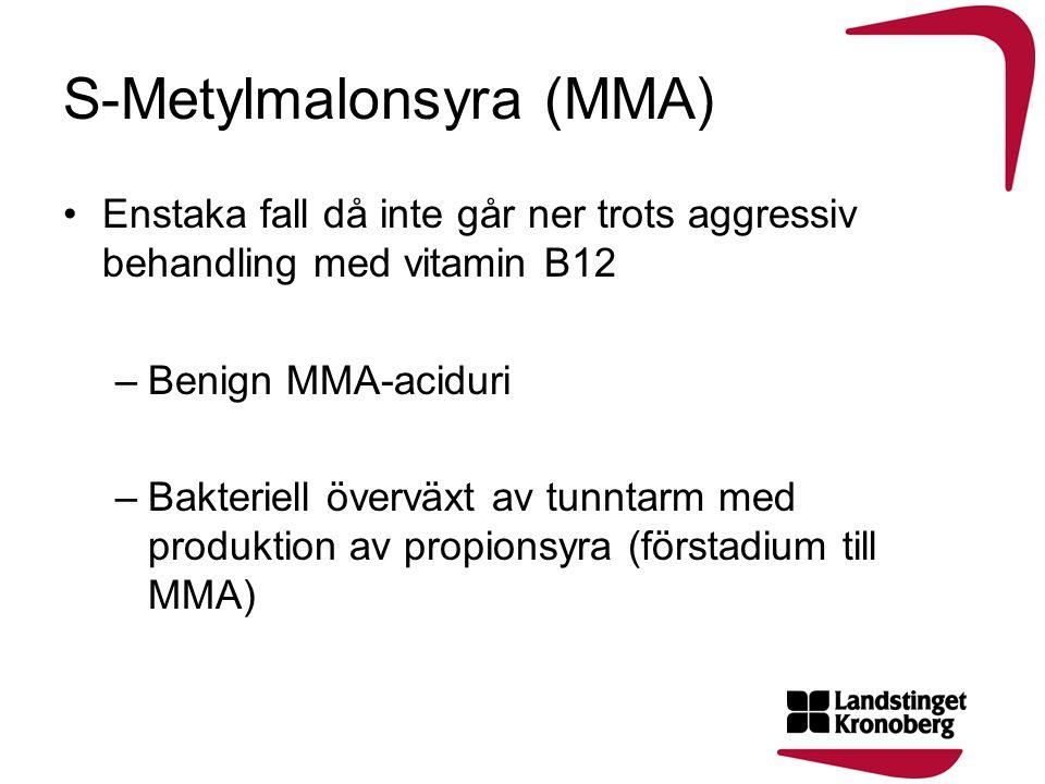 S-Metylmalonsyra (MMA) •Enstaka fall då inte går ner trots aggressiv behandling med vitamin B12 –Benign MMA-aciduri –Bakteriell överväxt av tunntarm m
