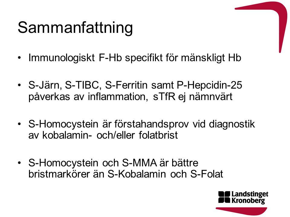 Sammanfattning •Immunologiskt F-Hb specifikt för mänskligt Hb •S-Järn, S-TIBC, S-Ferritin samt P-Hepcidin-25 påverkas av inflammation, sTfR ej nämnvär