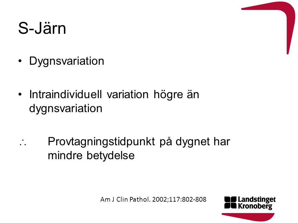 S-Järn •Dygnsvariation •Intraindividuell variation högre än dygnsvariation  Provtagningstidpunkt på dygnet har mindre betydelse Am J Clin Pathol. 200