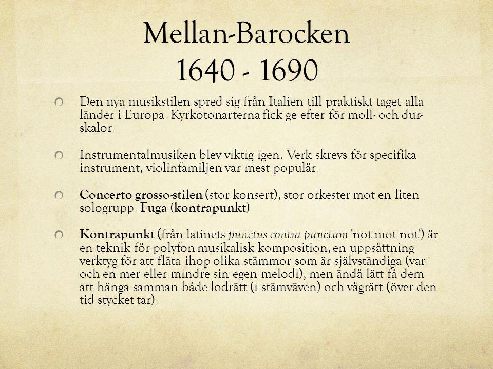 Sen-Barocken 1690 - 1750 Här skapades de flesta verk som vi idag känner som barock.