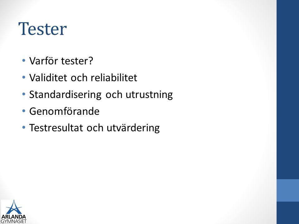 • Varför tester? • Validitet och reliabilitet • Standardisering och utrustning • Genomförande • Testresultat och utvärdering