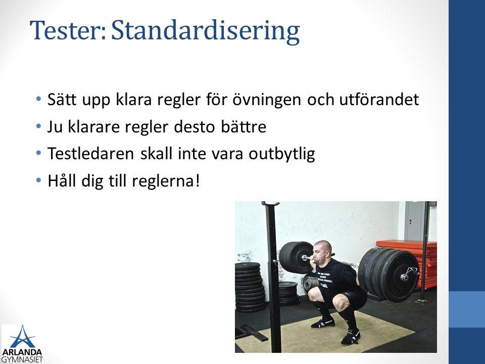 Tester: Standardisering • Sätt upp klara regler för övningen och utförandet • Ju klarare regler desto bättre • Testledaren skall inte vara outbytlig •