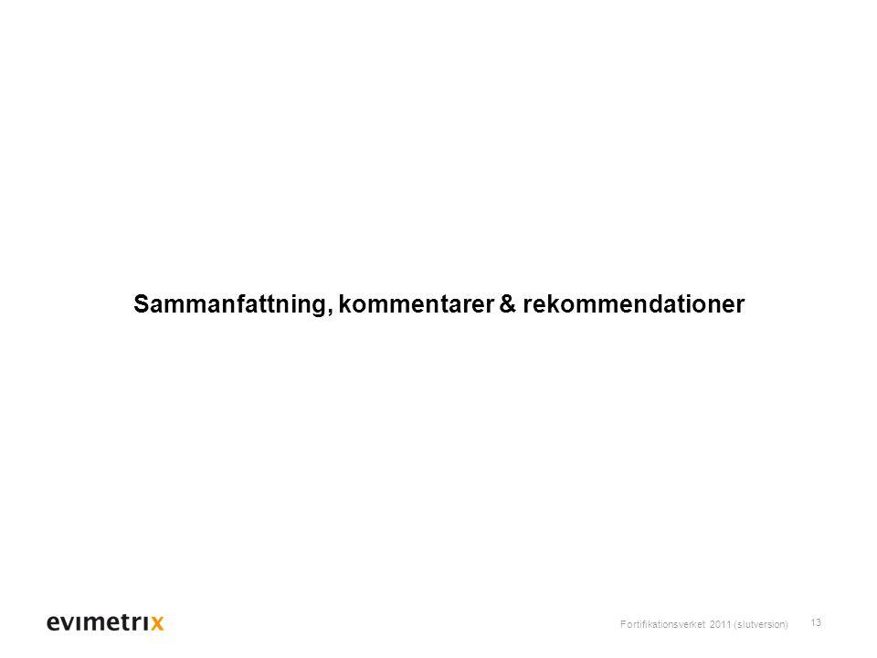 Fortifikationsverket 2011 (slutversion) 13 Sammanfattning, kommentarer & rekommendationer