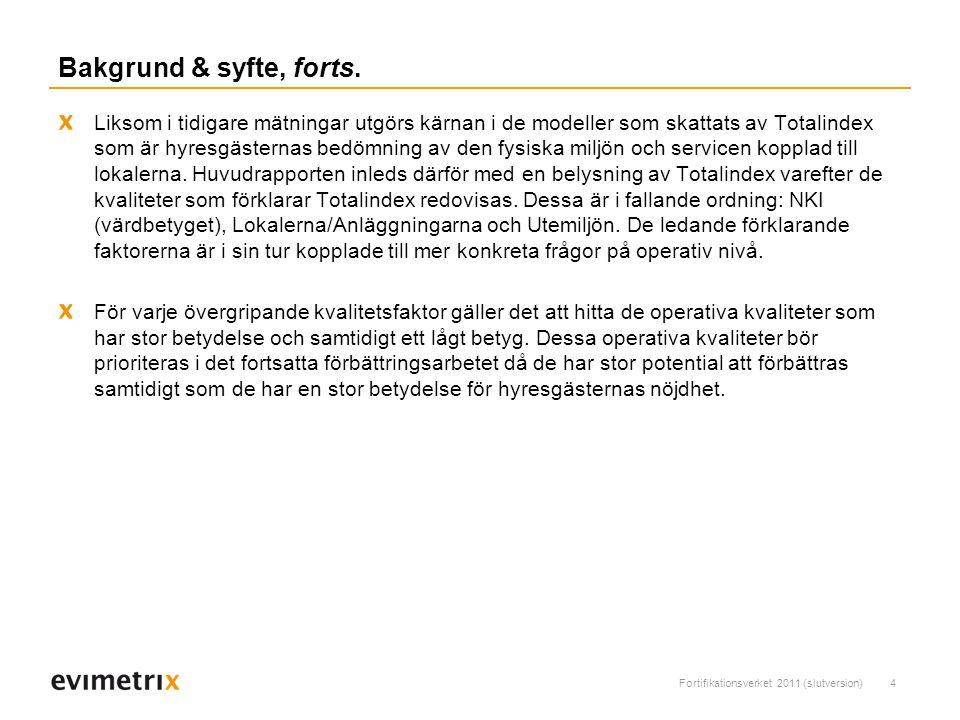 Fortifikationsverket 2011 (slutversion)4 Bakgrund & syfte, forts.