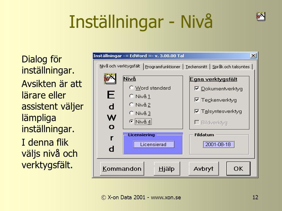 © X-on Data 2001 - www.xon.se12 Inställningar - Nivå Dialog för inställningar.