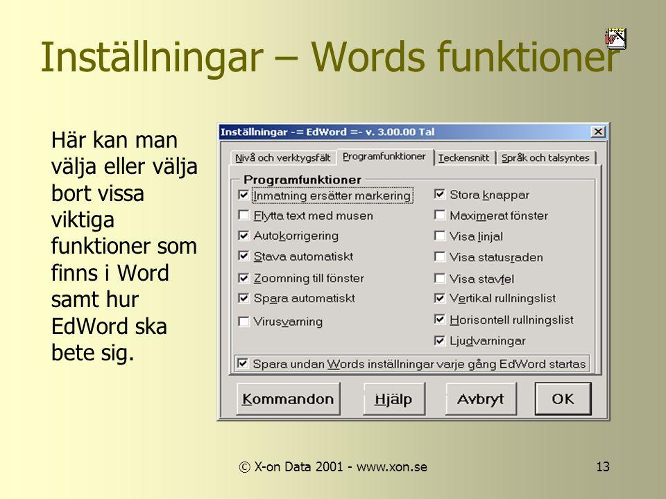 © X-on Data 2001 - www.xon.se13 Inställningar – Words funktioner Här kan man välja eller välja bort vissa viktiga funktioner som finns i Word samt hur EdWord ska bete sig.