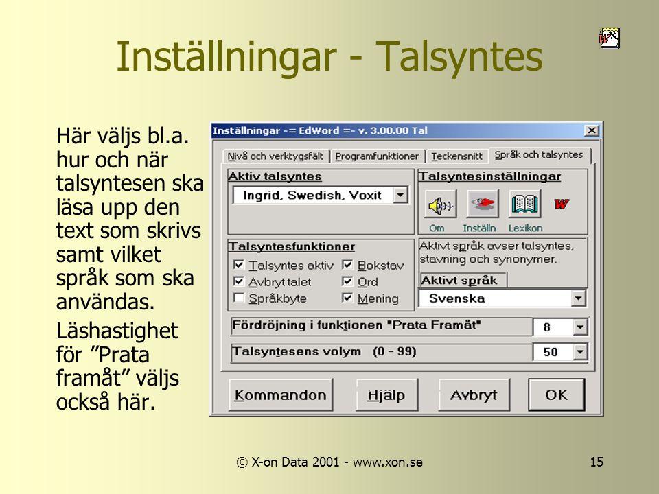 © X-on Data 2001 - www.xon.se15 Inställningar - Talsyntes Här väljs bl.a.