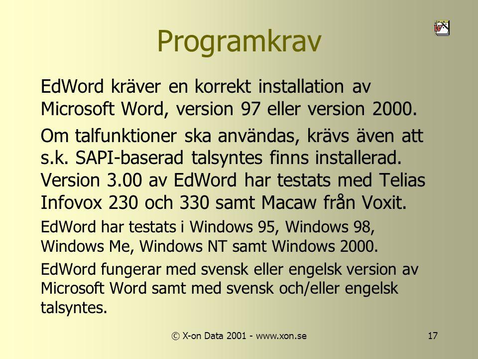 © X-on Data 2001 - www.xon.se17 Programkrav EdWord kräver en korrekt installation av Microsoft Word, version 97 eller version 2000.