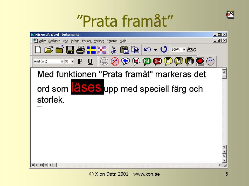 © X-on Data 2001 - www.xon.se6 Prata framåt