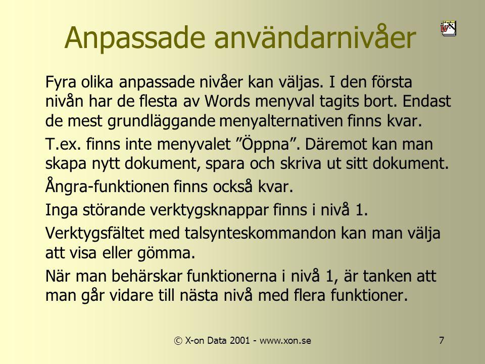 © X-on Data 2001 - www.xon.se7 Anpassade användarnivåer Fyra olika anpassade nivåer kan väljas.