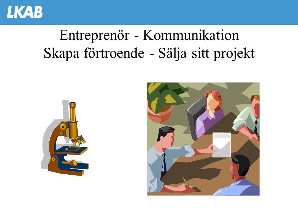Entreprenör - Kommunikation Skapa förtroende - Sälja sitt projekt