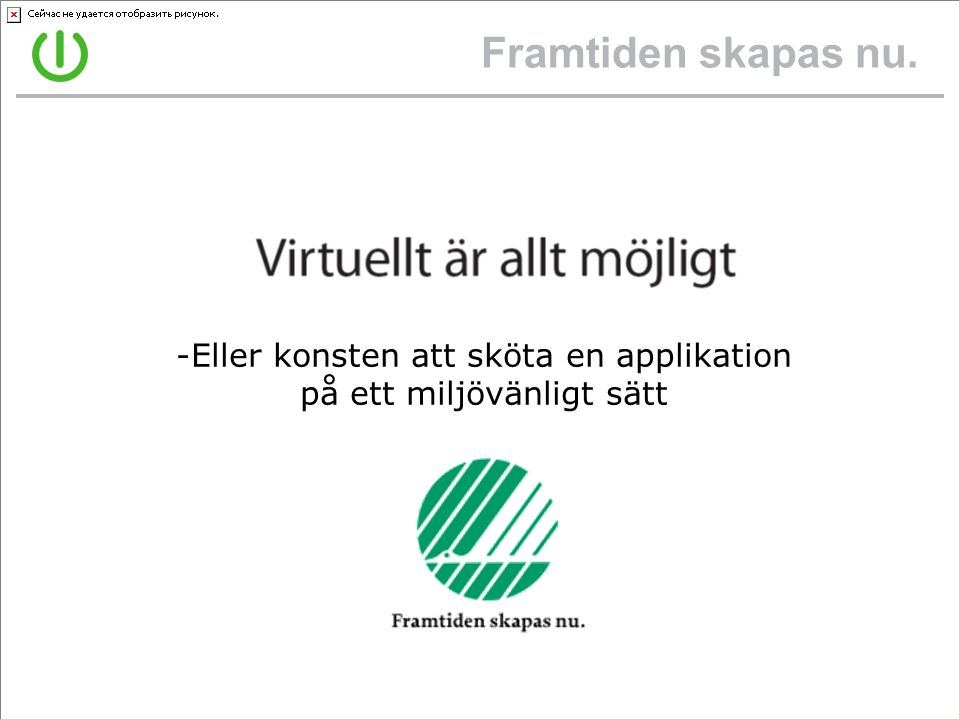 Användarvänligt… Softricity ZeroTouch™ The Front End Availability to applications from anywhere via browser and/or desktop Self-service IT: •End-user self-service application provisioning with automated workflow •Business-unit software usage reporting Real-time, intelligent application deployment