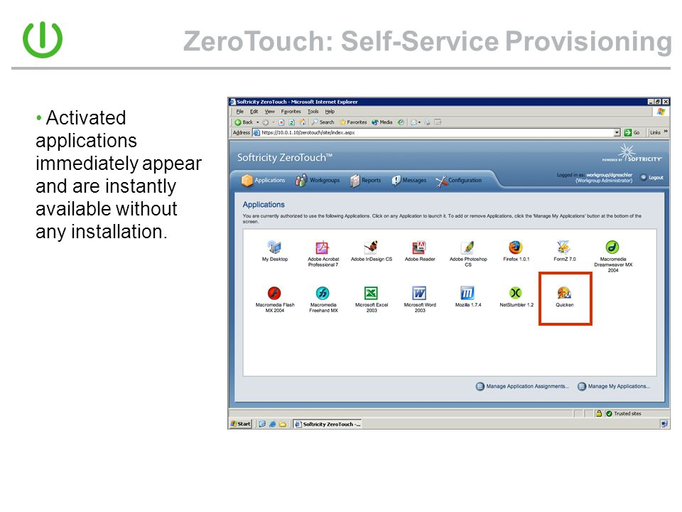 ZeroTouch: Self-Service Provisioning • Activated applications immediately appear and are instantly available without any installation.