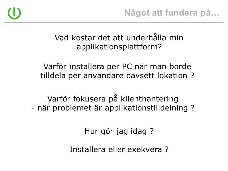 Applikationer och OS… En PC eller TS / Citrixserver är ingen papperskorg för applikationer… Häll i….