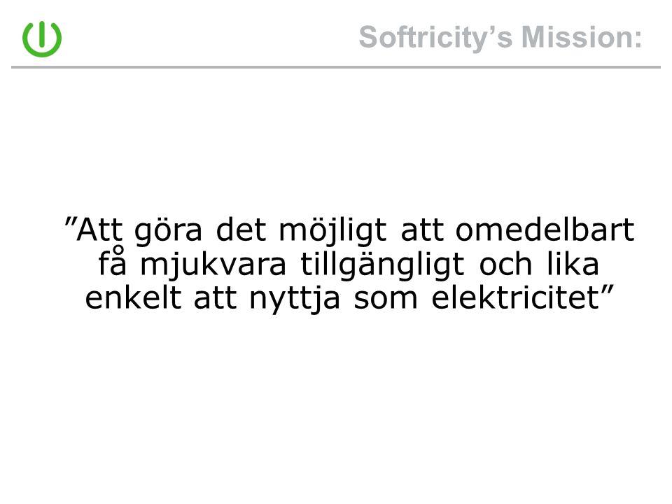 """Softricity's Mission: """"Att göra det möjligt att omedelbart få mjukvara tillgängligt och lika enkelt att nyttja som elektricitet"""""""
