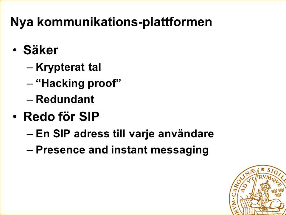 """•Säker –Krypterat tal –""""Hacking proof"""" –Redundant •Redo för SIP –En SIP adress till varje användare –Presence and instant messaging Nya kommunikations"""