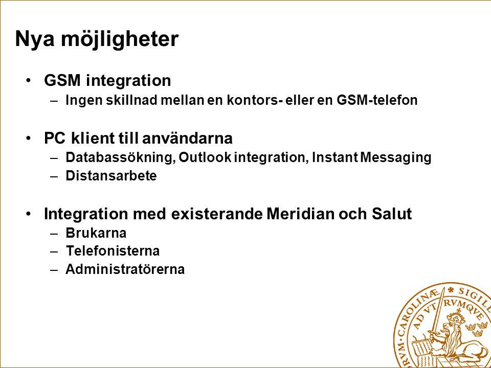 •GSM integration –Ingen skillnad mellan en kontors- eller en GSM-telefon •PC klient till användarna –Databassökning, Outlook integration, Instant Mess