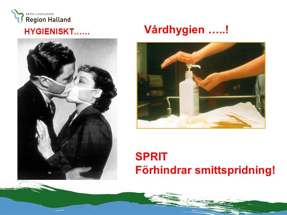 HYGIENISKT…… Vårdhygien …..! SPRIT Förhindrar smittspridning!
